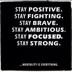 Stay Positive Stay Fighting Stay Brave - December 17th, 2014 - http://musteredlady.com/stay-positive-stay-fighting-stay-brave/  .. http://j.mp/1vYLdlv |  MusteredLady.com