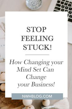 Are you feeling stuck when it comes to your small business? What if I told you that the only thing holding you back is...YOU! Having the right mindset makes all the difference. Find out how by changing your mindset you can truly change your business. #entrepreneur #girlboss #blogger #blogging #bloggingforbeginners #mompreneur