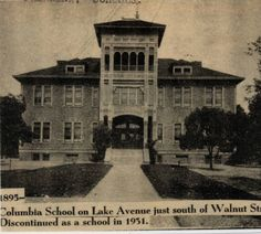 Pasadena. Schools. 1895- Columbia School on Lake Avenue just south of Walnut Street. Discontinued as a school in 1931. :: Pasadena Public Library