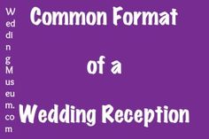What are the order of events at a wedding reception? View the Common Wedding Reception Format article. Starting with guests' arrival.
