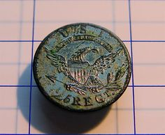 War of 1812 U.S. 25th Regiment of Infantry Officer Coat Button Sheffield Silver Discovered Many Years Ago at Council Bluffs Iowa