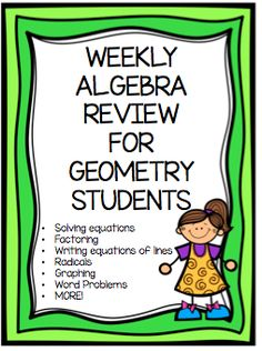 Weekly Algebra Review for students in Geometry - great way to keep up algebra skills in preparation for standardized testing