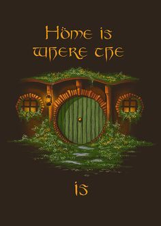 Home Is Where The Hobbit Hole Is - Created by Omar Feliciano