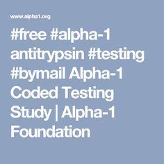 #free #alpha-1 antitrypsin #testing #bymail Alpha-1 Coded Testing Study | Alpha-1 Foundation