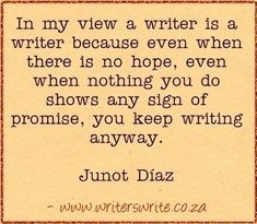Find out more about Junot Díaz here ~~~ Writers Write offers the best writing courses in South Africa. If you want to learn how to write a book, write for social media, and improve your business. Fiction Writing, Writing Quotes, Writing Advice, Writing Resources, Writing Help, Writing A Book, Writing Prompts, Writing Goals, Start Writing