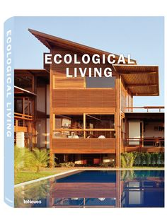 teNeues | Ecological Living § Luxury living combined with renewable resources, energy-efficient technology & recycled materials