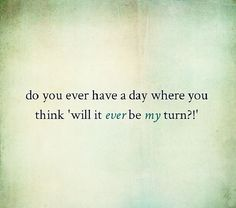 Every day.....