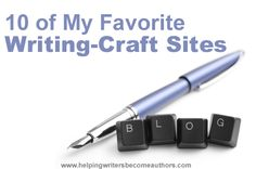the writer's craft website | ... Helping Writers Become Authors: 10 of My Favorite Writing-Craft Sites