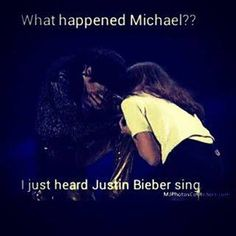 Who needs Justin bieber when you can have Michael Jackson no one is better than him he is the king of pop 🤴 🤴 🤴 🤴 Justin Bieber, Justin Beiber Memes, Justin Beiber Girlfriend, Michael Jackson Funny, Funny Memes, Jokes, King Of Music, All Family, My Idol