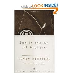 Zen in the Art of Archery by Eugen Herrigel: First published in 1948.  #Budhism #Zen_In_the_Art of_Archery #Eugen_Herrigel #Zen #Archery