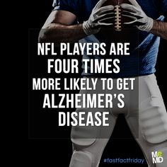 #FastFactFriday: NFL players are three to four times more likely to contract Alzheimer's disease, Parkinson's disease and Lou Gehrig's disease (ALS) than an average American.   These disorders affect nerve function, resulting in loss of movement or memory. More recently, studies have identified a condition called chronic traumatic encephalopathy (CTE). CTE has symptoms similar to Alzheimer's, ALS, and Parkinson's, and occurs in people who've had multiple concussions.