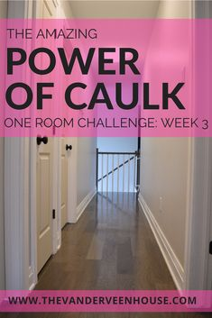 The Amazing Power Of Caulk: One Room Challenge Week 3 • The Vanderveen House