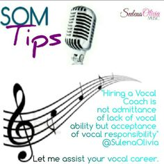 """""""Hiring a Vocal Coach is not admittance  of lack of vocal ability but acceptance  of vocal responsibility""""  @SulenaOlivia  Let me assist your vocal career."""