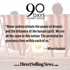 #DirectSelling90 Direct Selling Business, Wilma Rudolph, Never Underestimate, Positivity, Let It Be, Life, Optimism