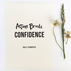 Action Breeds Confidence.  _______________________________________ :herb: Download the FREE beautiful goal tracking inspirational quote calendar printable to help you reset, get back on track, and receive the most out of the second half of 2016. Click the