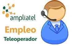 Ampliatel, precisa un teleoperador - Media Jornada, para la cobertura de todo el ciclo de campañas de seguimiento. Orientación al cliente, buen nivel Excel