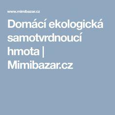Domácí ekologická samotvrdnoucí hmota | Mimibazar.cz