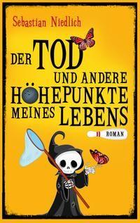 """""""Der Tod und andere Höhepunkte meines Lebens"""" - was für ein Titel!!! :-)"""
