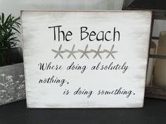 """Beach Sign w/Starfish - Hand Painted Wood Sign, 17.5 x 14.5"""" Distressed Sign """"The Beach Where Doing Absolutely Nothing, Is Doing Something."""" by SoulTattooSigns on Etsy"""