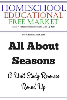 Learn All About Seasons with this List of Free Homeschooling Resources Free Homeschool Curriculum, Homeschooling Resources, All About Bats, Earth Science Activities, Printable Activities For Kids, Free Printables, School Subjects, Nature Study, The Unit