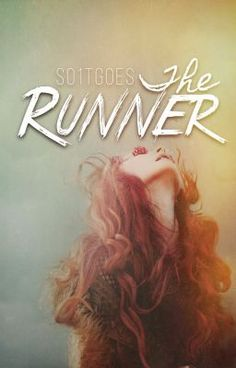 """You should read """"The Runner"""" on #Wattpad. #Action"""