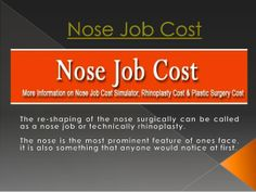 Nose jobs before and after by NoseJobCost via slideshare