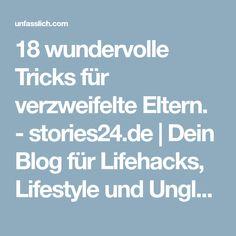 18 wundervolle Tricks für verzweifelte Eltern. - stories24.de | Dein Blog für Lifehacks, Lifestyle und Unglaubliches!
