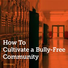 5 guiding fundamentals for creating a bully-free school community.