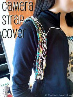 Discover. Create. Live.: DIY Camera Strap Cover