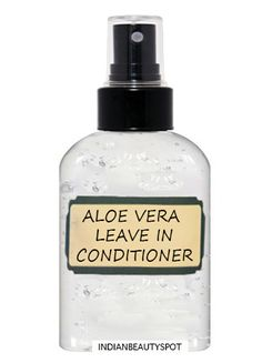 Aloe Vera Leave-in Spray Conditioner:  1 tbsp aloe vera gel, 1/2 cup distilled water,  Few drops of essential oil  For different hair types use the following essential oils blends: Dry Hair: sandalwood, ylang ylang, lavender essential oils. Normal Hair: rosemary, rose, lavender, geranium essential oils. Oily Hair: lemon, sage, tea tree, geranium essential oils.