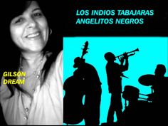 Los Indios Tabajaras   Angelitos negros