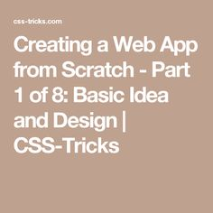Creating a Web App from Scratch - Part 1 of 8: Basic Idea and Design | CSS-Tricks