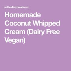 Homemade Coconut Whipped Cream (Dairy Free Vegan)