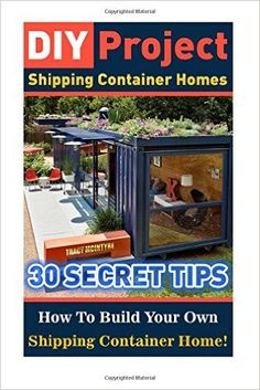 DIY Project Shipping Container Homes 30 Secret Tips How To Build Your Own Shipping Container Home tiny house living shipping container shipping containers construction s. Container Home Designs, Shipping Container Design, Cargo Container Homes, Shipping Container House Plans, Storage Container Homes, Building A Container Home, Container Buildings, Container Architecture, Shipping Containers