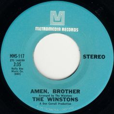 The Winstons - Color Him Father / Amen, Brother. The 6 second drum break that begins at 1:27 help create modern dance music & hip-hop. When the early Hardcore & Jungle music was being pioneered, you would find that 90% was sampling the Amen Brother drum break.