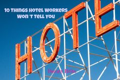 10 Things Hotel Workers Wont Tell You #travel #travelblogger #tblogger #hotel