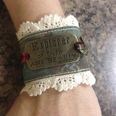 """Love this fabric bracelet with velvet ribbon, crocheted lace and snap closures.  """"explorer of truth and beauty"""""""