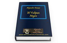El Tulipán Negro (La Tulipe Noire) 1850 libro gratis