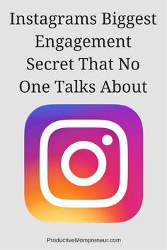 Instagrams Biggest Engagement Secret That No One Talks About - Productive Momrpeneur