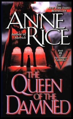 Anne Rice- The Queen of the Damned