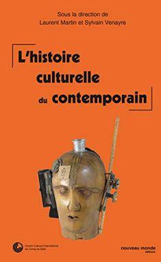 L Histoire Culturelle Du Contemporain Di 2020