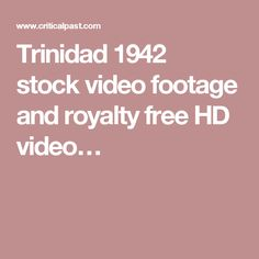Trinidad 1942 stock video footage and royalty free HD video…