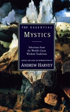 The Essential Mystics : Selections from the World's Great Wisdom Traditions by Andrew Harvey http://www.amazon.com/dp/0062513796/ref=cm_sw_r_pi_dp_RqTWtb10N8QXWRAD