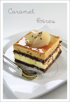 Entremet caramel poire - Ok Ce Bon! Bakery Recipes, Dessert Recipes, Bon Dessert, Entremet Caramel, French Patisserie, Fancy Desserts, Pastry Cake, Mini Cakes, Cheesecakes