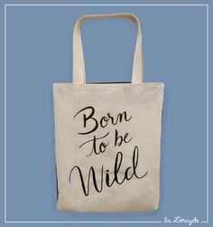 Bolsa Born To Be Wild #tote #bag #lettering #handmade