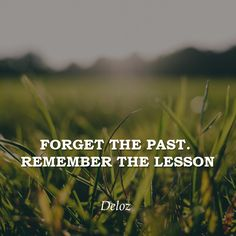 Forget the past. Remember the lesson #deloz #startups #startupslife #entrepreneurship #inspiration #positivethinking #positivequote #positivity