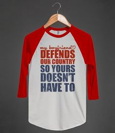 My Boyfriend Defends Our Country (So Yours Doesn't Have To) (Baseball Tee)