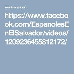 https://www.facebook.com/EspanolesEnElSalvador/videos/1209236455812172/