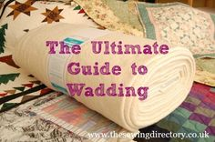 Guide to choosing and using the best and most suitable types of wadding for your quilting projects. Diy Sewing Projects, Sewing Hacks, Sewing Tutorials, Sewing Tips, Quilting Rulers, Quilting Tips, Quilting Projects, Quilting For Beginners, Beginner Quilting