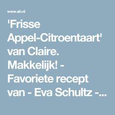 'Frisse Appel-Citroentaart' van Claire. Makkelijk! - Favoriete recept van - Eva Schultz - Albert Heijn